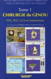 Chirurgie du genou t.1 ; PTG, PUC, LCA et ostéotomies - Couverture - Format classique