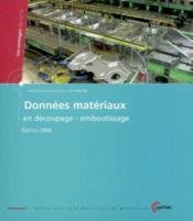 Donnees materiaux en decoupage emboutissage edition 2008 les ouvrages du cetim procedes de productio - Couverture - Format classique