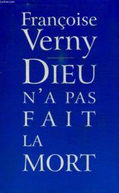 Dieu N A Pas Fait La Mort. - Couverture - Format classique
