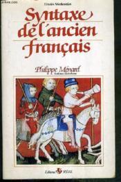 Syntaxe Ancien Francais (Manuel Francais Moyen Age,tome 1) - Couverture - Format classique