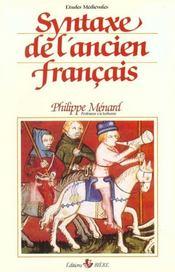 Syntaxe Ancien Francais (Manuel Francais Moyen Age,tome 1) - Intérieur - Format classique