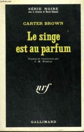 Le Singe Est Au Parfum. Collection : Serie Noire N° 1191 - Couverture - Format classique