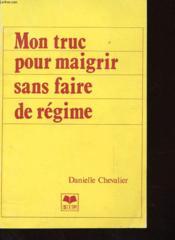 Mon Truc Pour Maigrir Sans Faire De Regime - Couverture - Format classique