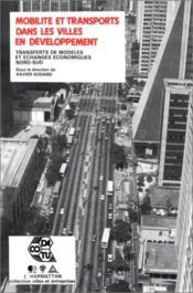 Mobilité et transport dans les villes en développement ; transfoerts de modèles et échanges économiques Nord-Sud - Couverture - Format classique