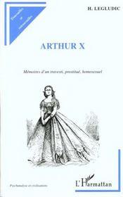 Arthur X ; mémoires d'un travesti prostitué homosexuel - Intérieur - Format classique