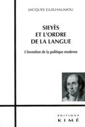 Sieyes et l'ordre de la langue - Couverture - Format classique