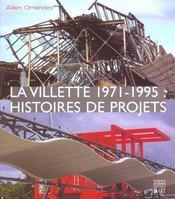 La Villette 1971-1995 ; Histoire De Projets - Intérieur - Format classique
