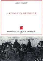 Jean Van Eyck enlumineur - Couverture - Format classique
