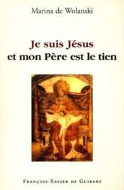 Je suis jesus et mon pere est le tien - Couverture - Format classique