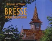 Richesses Et Visages De La Bresse Bourguignonne - Couverture - Format classique