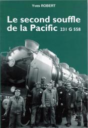 Le second souffle de la Pacific 231 G 558 - Couverture - Format classique