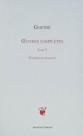 Oeuvres complètes t.5 ; poèmes et romans - Couverture - Format classique