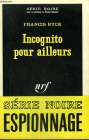 Incognito Pour Ailleurs. Collection : Serie Noire N° 1192 - Couverture - Format classique