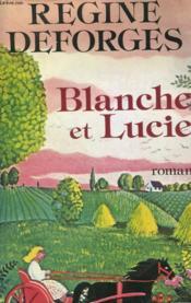 Blanche Et Lucie. - Couverture - Format classique