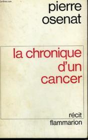 La Chronique D'Un Cancer. - Couverture - Format classique