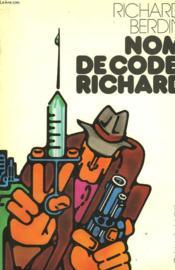 Nom De Code : Richard. - Couverture - Format classique