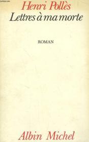 Lettres A Ma Morte - Couverture - Format classique