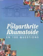 Revue - La Polyarthrite Rhumatoide En 100 Questions - Couverture - Format classique