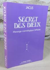 Secret des dieux. Messages cosmologique bithéiste. - Couverture - Format classique