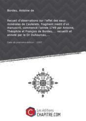 Recueil d'observations sur l'effet des eaux minérales de Cauterets, fragment inédit d'un manuscrit, commencé l'année 1749 par Antoine, Théophile et François de Bordeu,... recueilli et annoté par le Dr Duhourcau,... [Edition de 1883] - Couverture - Format classique