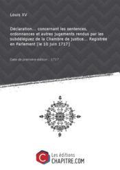 Déclaration... concernant les sentences, ordonnances et autres jugements rendus par les subdéléguez de la Chambre de justice... Registrée en Parlement [le 10 juin 1717] [Edition de 1717] - Couverture - Format classique