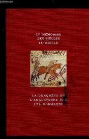 LA CONQUETE DE L ANGLETERRE PAR LES NORMANDS / LE MEMORIAL DES SIECLES 11e SIECLE - Couverture - Format classique