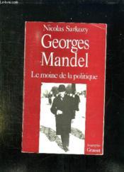 Georges mandel, le moine de la politique - Couverture - Format classique