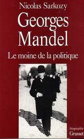 Georges mandel, le moine de la politique - Intérieur - Format classique