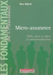 Micro-assurance ; defis, mise en place et commercialisation - Couverture - Format classique