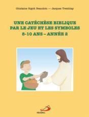 Catechese Biblibique 8-10 Ans - Annee 2 - Couverture - Format classique