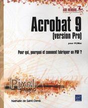 Acrobat 9 pour PC/Mac (version Pro) ; pour qui, pourquoi et comment fabriquer un PDF ? - Couverture - Format classique