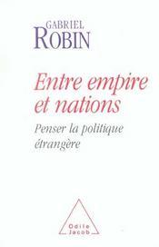 Entre empire et nations - penser la politique etrangere - Intérieur - Format classique