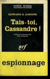 Tais-Toi, Cassandre ! ( Assignment - Lowlands ). Collection : Serie Noire N° 689 - Couverture - Format classique