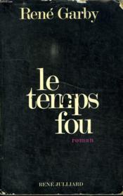 Le Temps Fou. - Couverture - Format classique
