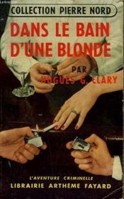 Dans Le Bain D'Une Blonde. Collection L'Aventure Criminelle N° 26. - Couverture - Format classique