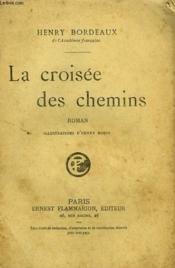 La Croisee Des Chemins. - Couverture - Format classique