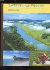 Classeur De Photos En Couleurs. Sur La Route De Panama. Costa Allegra - Couverture - Format classique