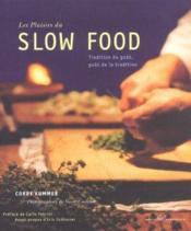 Les Plaisirs Du Slow Food ; Gout De La Tradition ; Tradition Du Gout - Couverture - Format classique