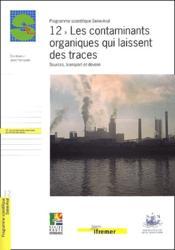 12 - Les Contaminants Organiques Qui Laissent Des Traces. Source, Transport Et D - Couverture - Format classique