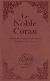 Le Noble Coran ; nouvelle traduction française du sons et des versets - Couverture - Format classique