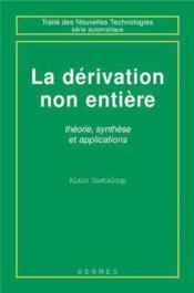 La derivation non entiere theorie synthese et applications coll traite des nouvelles technologies se - Couverture - Format classique