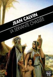 La Servante Chassee - Couverture - Format classique