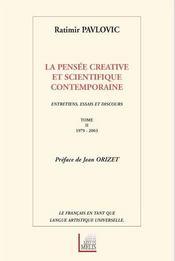 La pensee creative et scientifique contemporaine ; entretiens, essais et discours t.2 ; 1979-2003 - Intérieur - Format classique