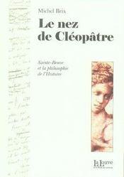 Le nez de cléopâtre ; sainte-beuve et la philosophie de l'histoire - Intérieur - Format classique