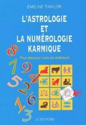 L'astrologie et numérologie karmique ; pour découvrir votre vie antérieure - Couverture - Format classique