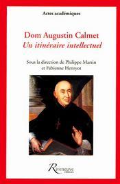 Dom Augustin Calmet ; un itinéraire intellectuel - Couverture - Format classique