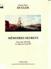 Mémoires secrets t.3 ; (1721-1756) ; le règne de Louis XV - Couverture - Format classique