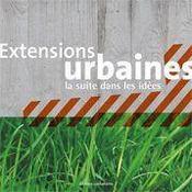 Extensions urbaines ; la suite dans les idées - Couverture - Format classique