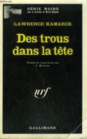 Des Trous Dans La Tete. Collection : Serie Noire N° 1344 - Couverture - Format classique
