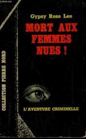 Mort Aux Femmes Nues ! Collection L'Aventure Criminelle N° 147 - Couverture - Format classique